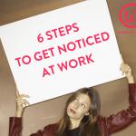 get noticed at work